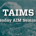 Tuesday AIM Seminar